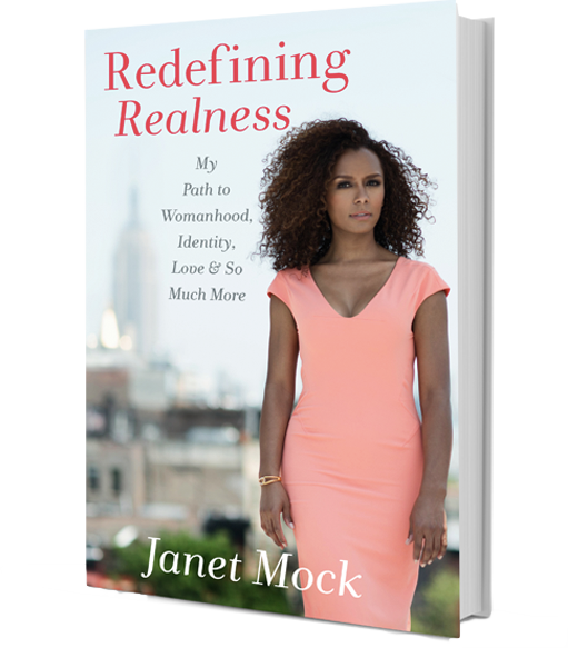 Redefining Realness - by Janet Mock